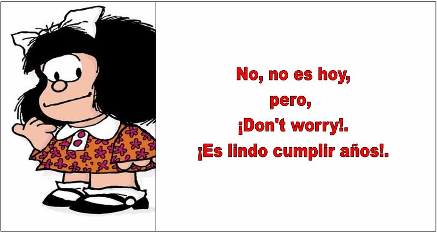 Frases De Cumpleaños Con Mafalda Imagui